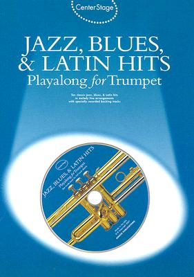 Center Stage Jazz, Blues, & Latin Hits Playalong for Trumpet By Music Sales (COR)